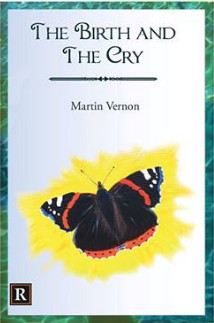 Martin Vernons first poetry collection 'The Birth and the Cry'